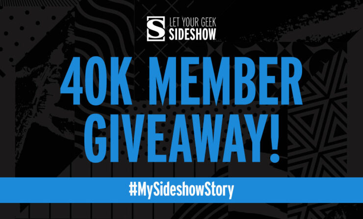 Join the Let Your Geek Sideshow Facebook Group for a 40K member giveaway