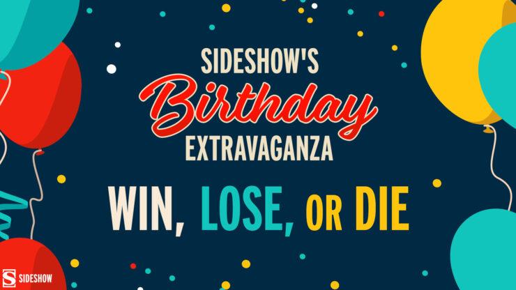 Sideshow Birthday Extravaganza Win Lose Die