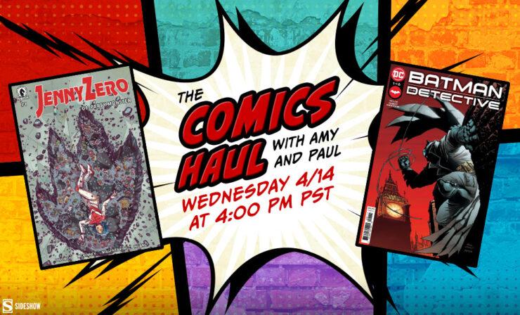 The Comics Haul LIVE 4 PM PDT 4/14 DC Comics Dark Horse Comics