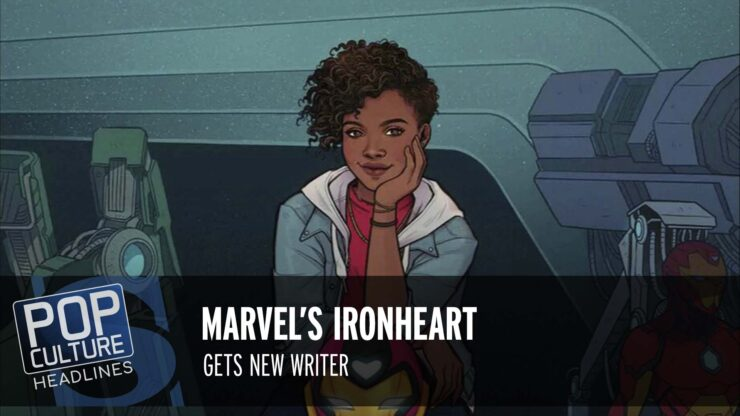 Pop Culture Headlines – Ironheart Writer