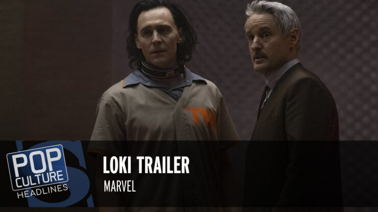 Pop Culture Headlines – Loki Trailer