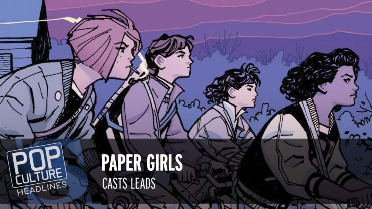 Pop Culture Headlines – Paper Girls