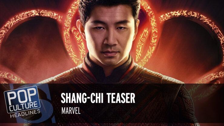 Pop Culture Headlines – Shang-Chi