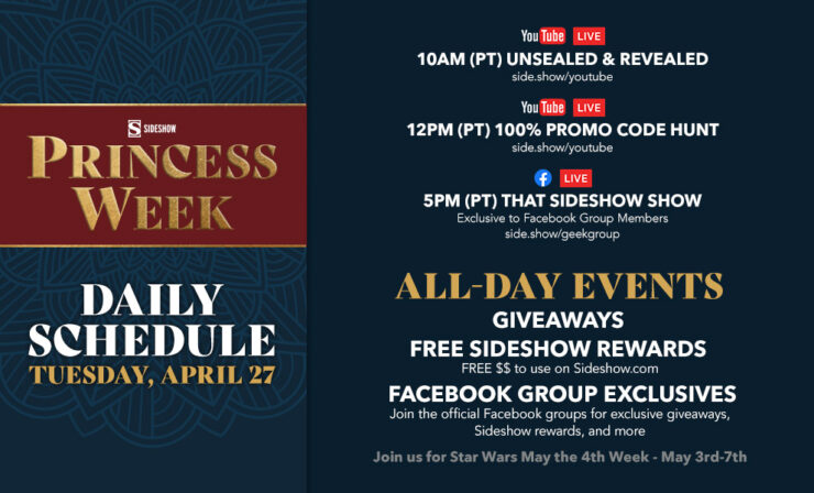 Tuesday, April 27 10 AM: Unsealed and Revealed 12 PM:100% Promo Hunt 5 PM: That Sideshow Show*exclusively in the Let Your Geek Sideshow Facebook Group
