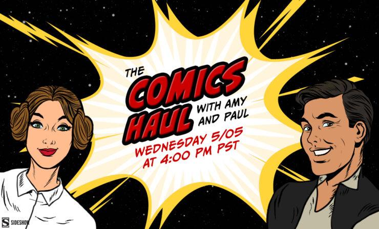 The Comics Haul May 5 2021 at 5PM PT Star Wars