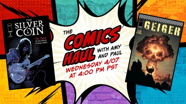 The Comics Haul Promo- April 7