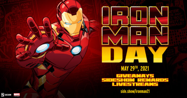 Iron Man Day May 29 2021 with giveaways, Sideshow rewards, livestreams. side.show/ironman21