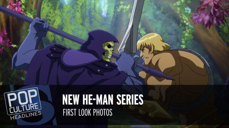 Pop Culture Headlines – He-Man Photos