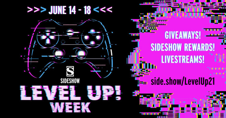 Join Sideshow for Level! Up Week from June 14 - 18 2021. Giveaways! Sideshow Rewards! Livestreams! side.show/levelup21