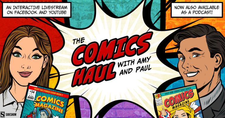 The Comics Haul with Amy and Paul