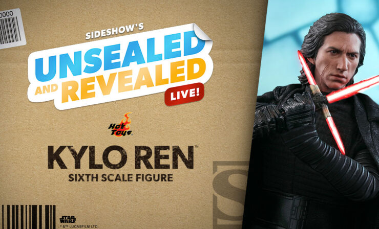 Up Next on Unsealed and Revealed: Kylo Ren Sixth Scale Figure by Hot Toys