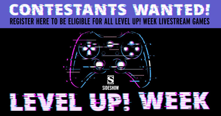 CONTESTANTS WANTED! Register here to be eligible for all Level Up! Week Livestream Games
