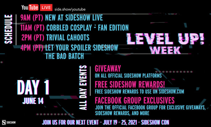 Monday, June 14 9 AM: New At Sideshow LIVE 11 AM: Cobbled Cosplay Fan Edition 2 PM: Trivial Cahoots - That 70s Trivia 4 PM: Let Your Spoiler Sideshow - The Bad Batch™
