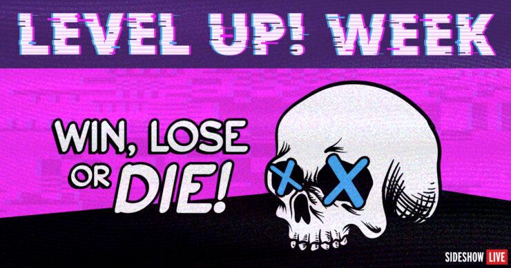 Level Up Week Win Lose or Die