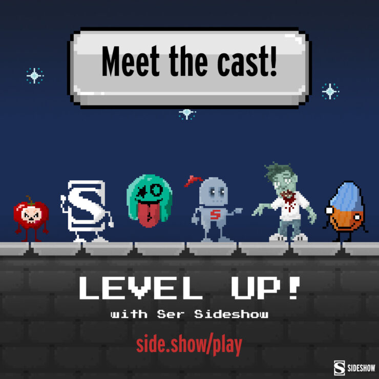 Meet the Characters of Level Up! with Ser Sideshow