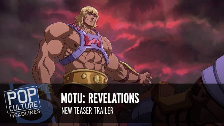 Pop Culture Headlines – MOTU: Revelations Teaser