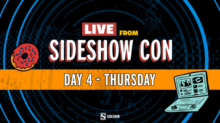 Live From Sideshow Con Day 4 Thursday