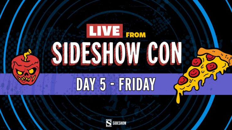 Live From Sideshow Con Day 5 Friday