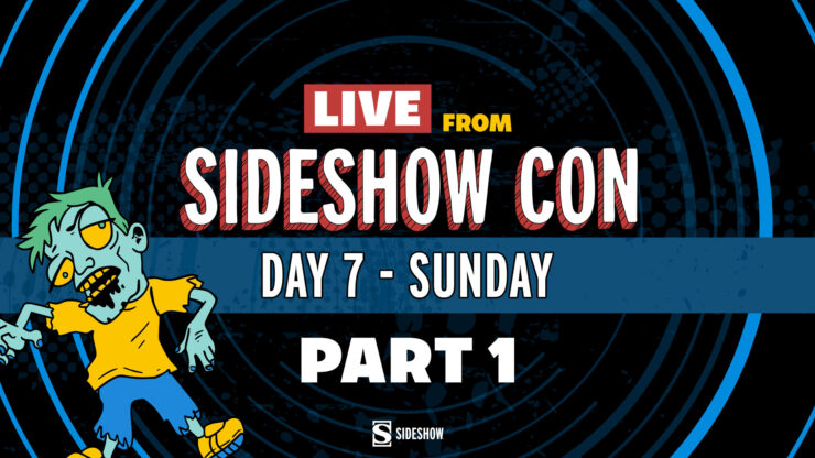 Live From Sideshow Con Day 7 Sunday Part 1