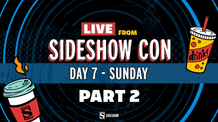 Live From sideshow Con Day 7 Sunday Part 2