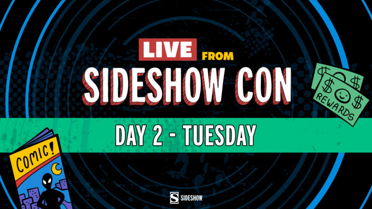 Live from Sideshow Con Day 2 - Tuesday