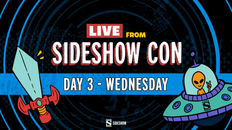 Live from Sideshow con Day 3 Wednesday