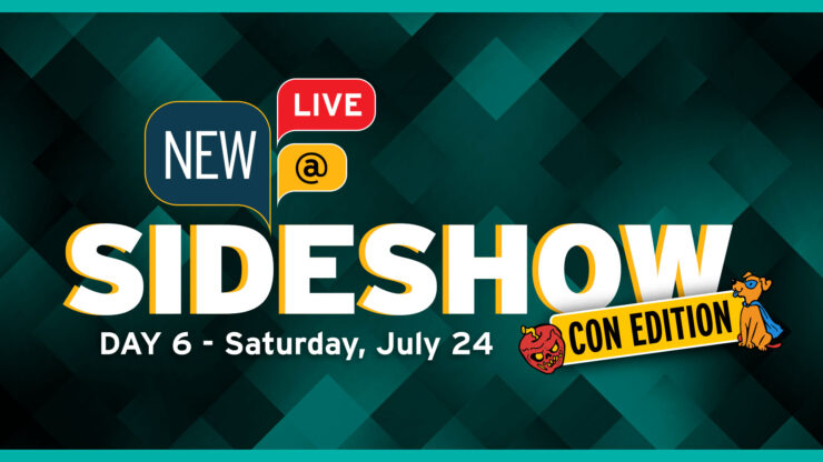 New At Sideshow Con Day 6 Saturday July 24