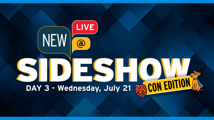 New At Sideshow LIVE Con Edition Day 3 - Wednesday July 21