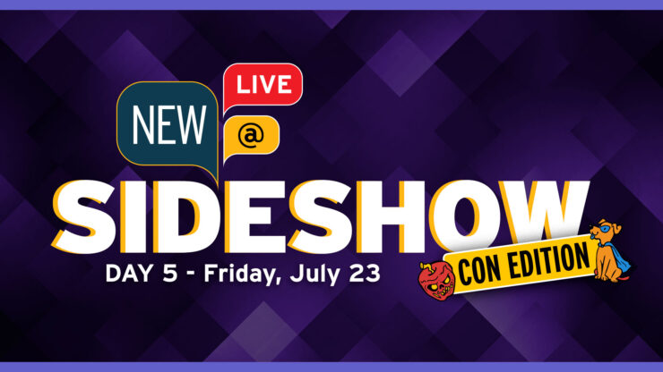 New At Sideshow Live Con Edition Day 5 - Friday July 23