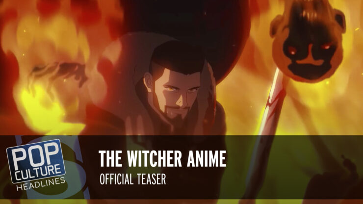 Pop Culture Headlines – The Witcher Anime Teaser