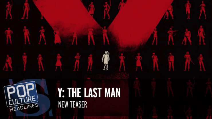 Pop Culture Headlines – Y: The Last Man Teaser