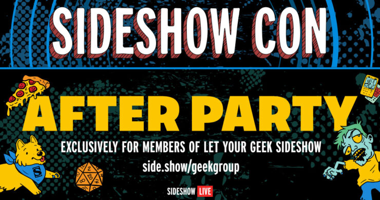 Sideshow Con After Party exclusively for members of Let Your Geek Sideshow side.show:geekgroup