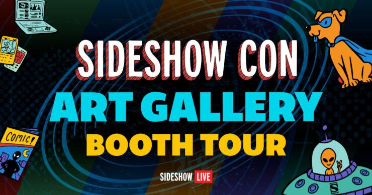 Sideshow Con Art Gallery Tour