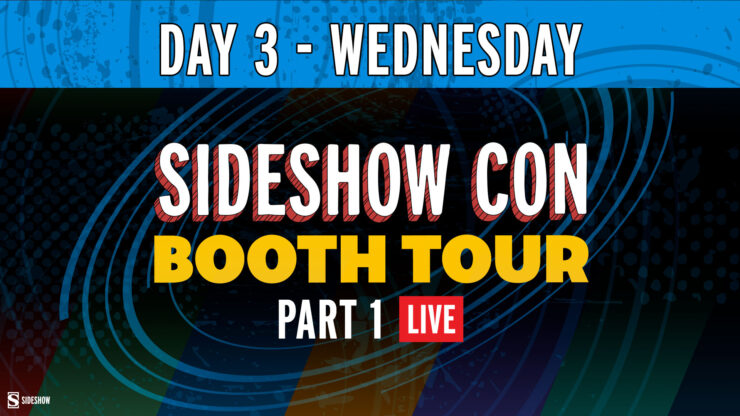 Sideshow Con Booth Tour Day 3 Wednesday Part 1
