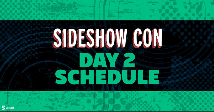 Sideshow Con 2021 Day 2 Daily Schedule