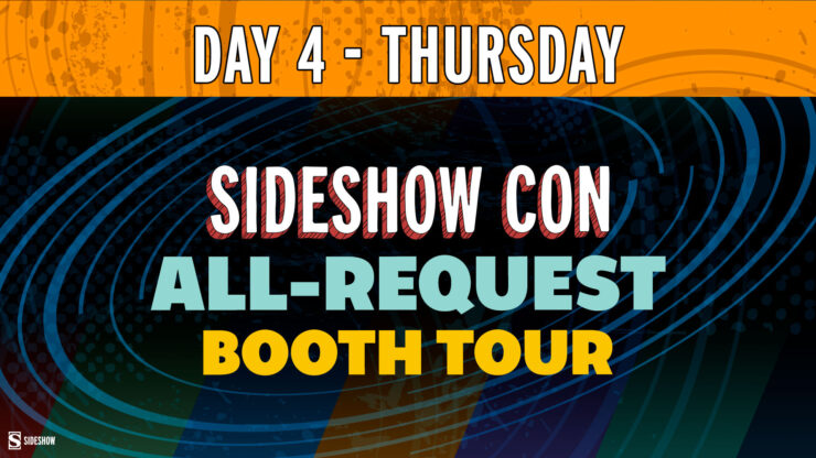 Sideshow Con Day 4 Thursday All Request Booth Tour