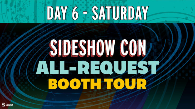 Sideshow Con Day 6 Saturday All Request Booth Tour