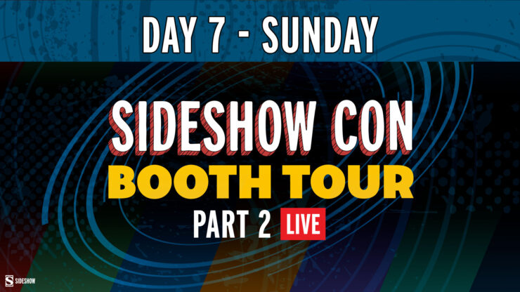 Sideshow Con Day 7 Sunday Booth Tour Part 2 LIVE