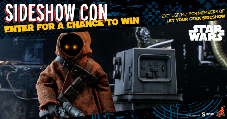Sideshow Con LYGSS Giveaway - Jawa and EG6 Power Droid