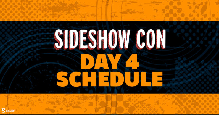 Sideshow Con 2021 Day 4 Daily Schedule