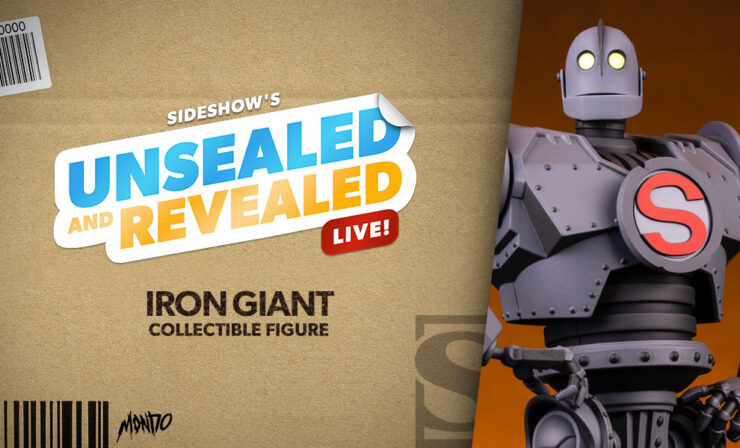 Sideshow Unsealed and Revealed LIVE featuring Mondo's Iron Giant Collectible Figure