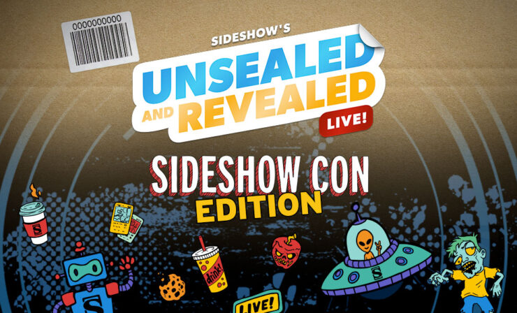 Unsealed and Revealed LIVE Sideshow Con Edition