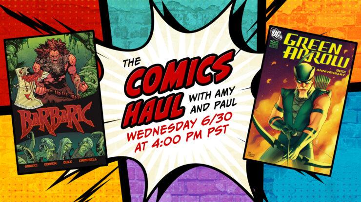 The Comics Haul June 30 Promo