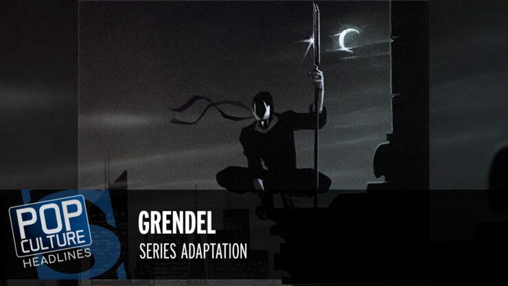 Pop Culture Headlines – Grendel Series