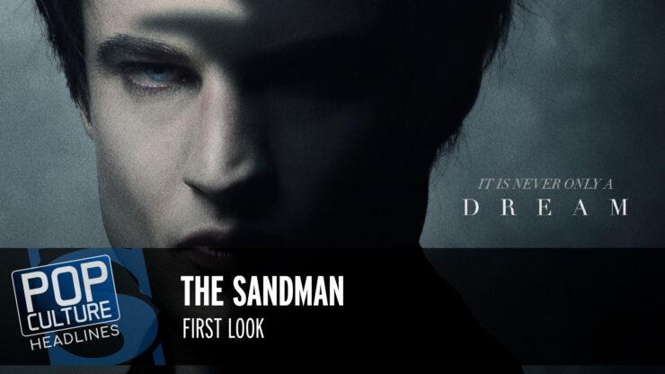 Pop Culture Headlines – Sandman First Look