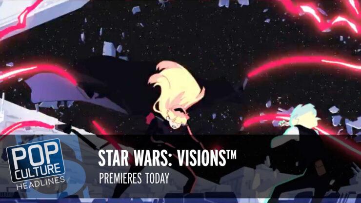 Pop Culture Headlines – Star Wars: Visions™ Premiere