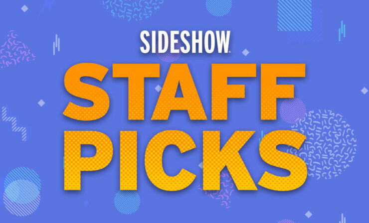 Sideshow Fandom Rewind Staff Picks