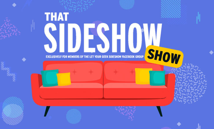 Sideshow Fandom Rewind - That Sideshow Show - Exclusively For Members Of The Let Your Geek Sideshow Facebook Group
