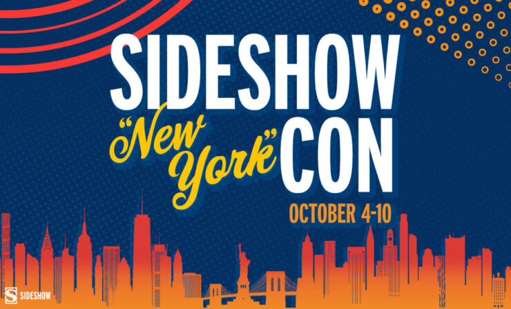Sideshow New York Con October 4 - 10