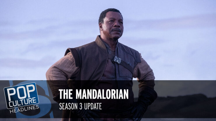 Pop Culture Headlines – Mandalorian S3 Update